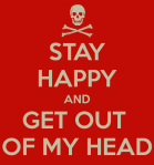 stay-happy-and-get-out-of-my-head